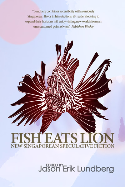 Fish Eats Lion: Singaporean speculative fiction