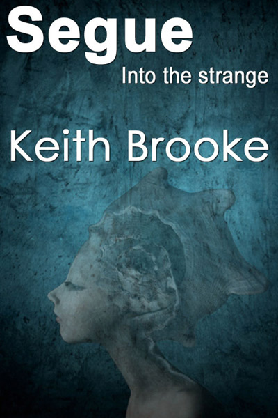 Segue: into the strange