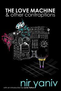 The Love Machine & other contraptions by Nir Yaniv