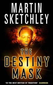 The Destiny Mask by Martin Sketchley
