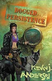 Dogged Persistence by Kevin J Anderson