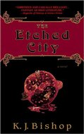 The Etched City by KJ Bishop (Spectra)