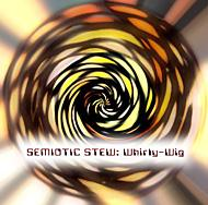 Semiotic Stew - Whirly-Wig ... an album featured in Hallucinating