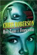 Here, There and Everywhere by Chris Roberson