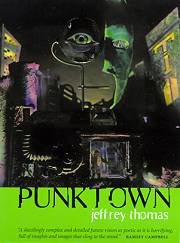 Punktown - a collection by Jeffrey Thomas