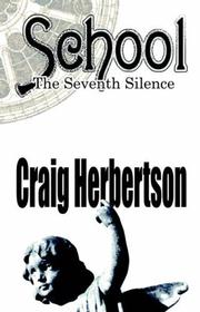 School: The Seventh Silence by Craig Herbertson