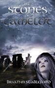 The Stones of Camelot by Brian Stableford