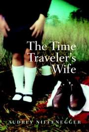 Audrey Niffenegger, he Time Traveler's Wife