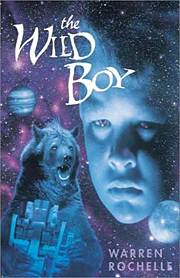 The Wild Boy by Warren Rochelle