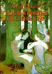Four Stories till the End by Zoran Zivkovic